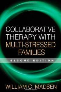Collaborative-therapy-with-multi-stressed-families-second-edition-william-c-madsen-paperback-cover-art